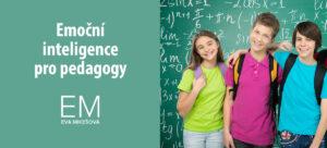 Emoční inteligence seminář pro pedagogy | Mgr. Eva Mikešová